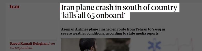 تمامی 65 نفر از مسافران و کادر پرواز هواپیمای تهران یاسوج هواپیمایی ماهان در اثر سقوط جان خود را از دست دادند.. تیتر از گاردین.